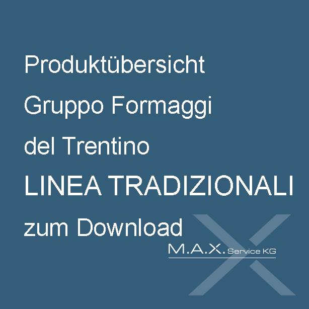 Produktübersicht Gruppo Formaggi del Trentino LINEA TRADIZIONALI zum Download